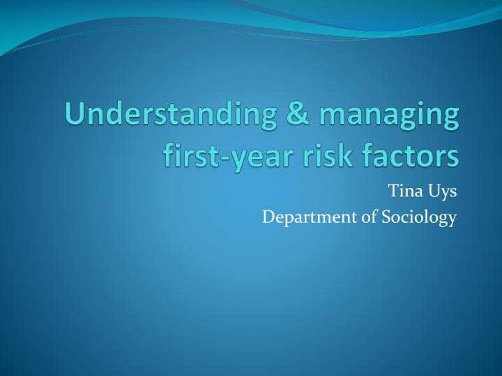 Understanding managing first year risk factors