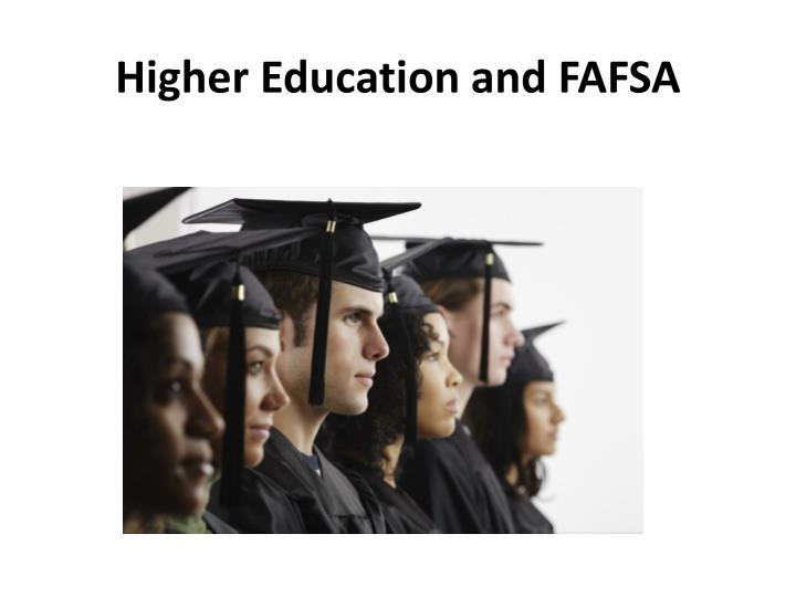 Higher Education and FAFSA