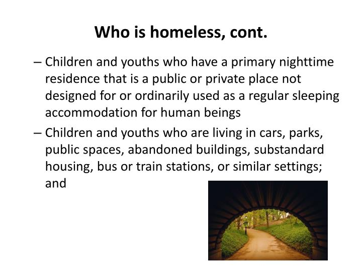 Who is homeless, cont.
