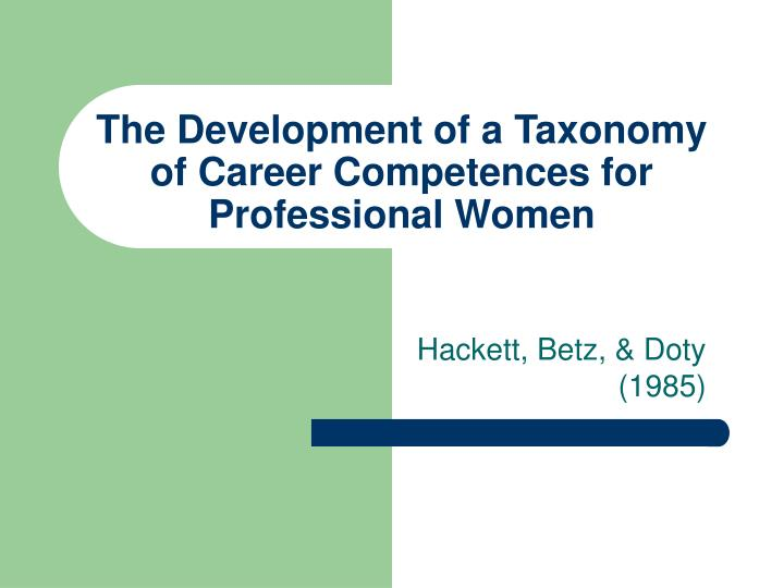 The Development of a Taxonomy of Career Competences for Professional Women