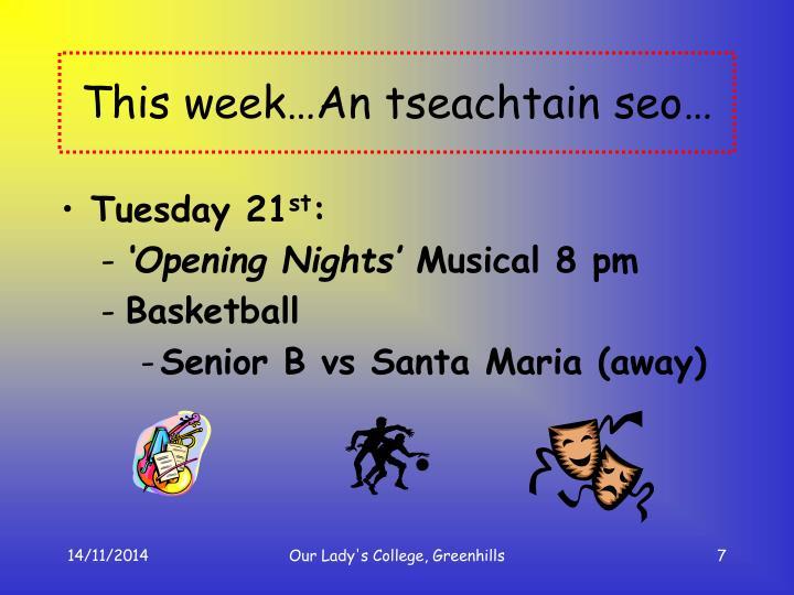 This week…An tseachtain seo…