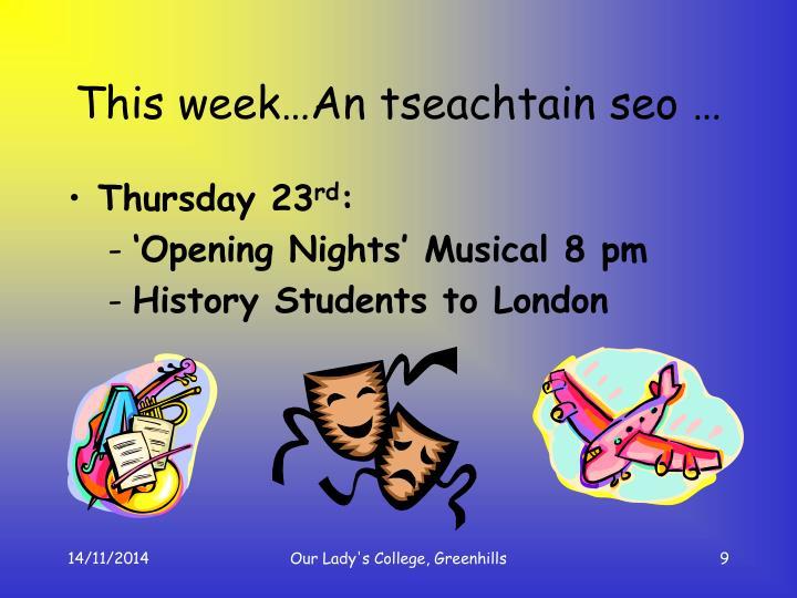 This week…An tseachtain seo …