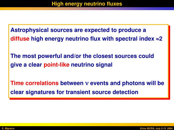 High energy neutrino fluxes