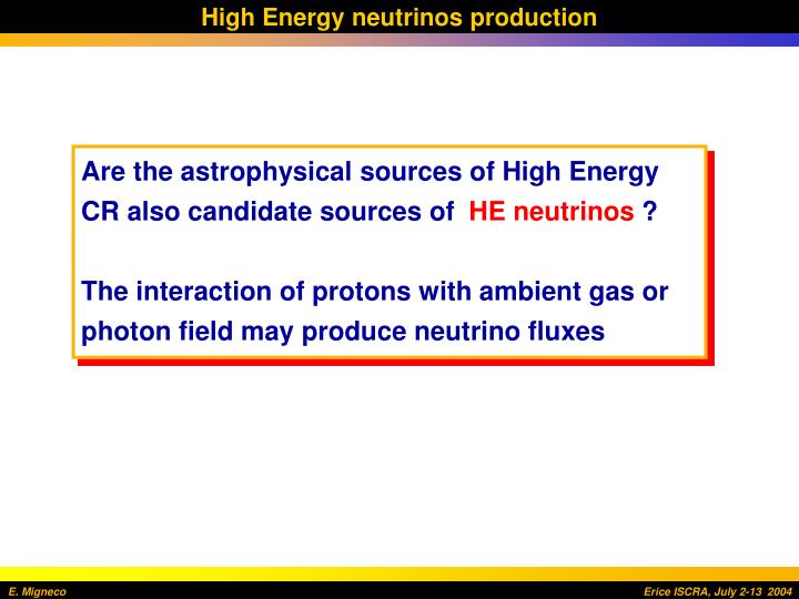 High Energy neutrinos production