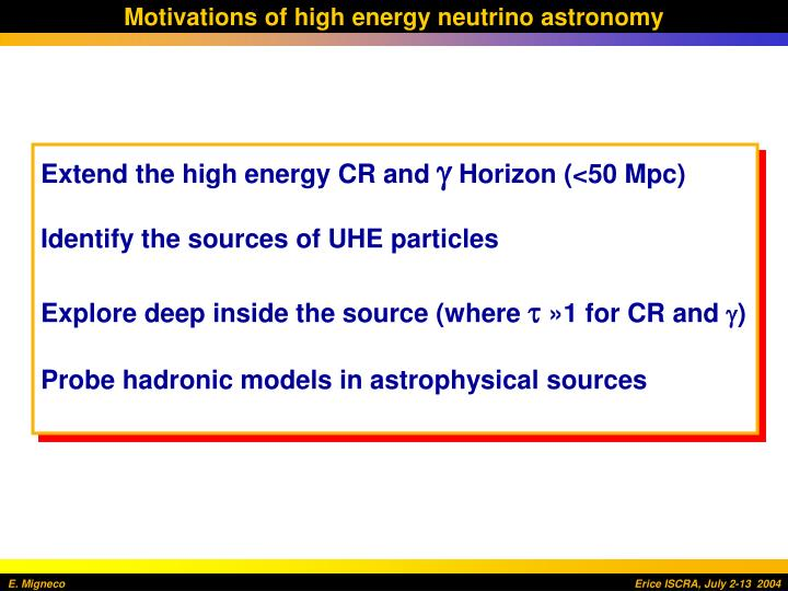 Motivations of high energy neutrino astronomy