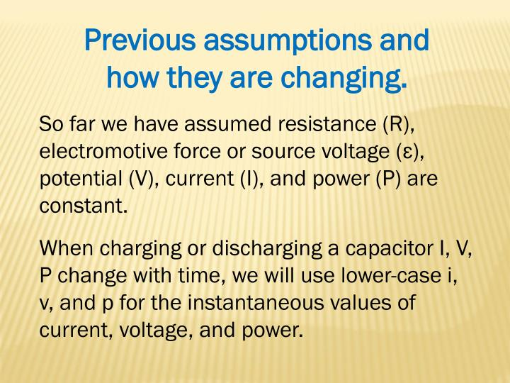 Previous assumptions and