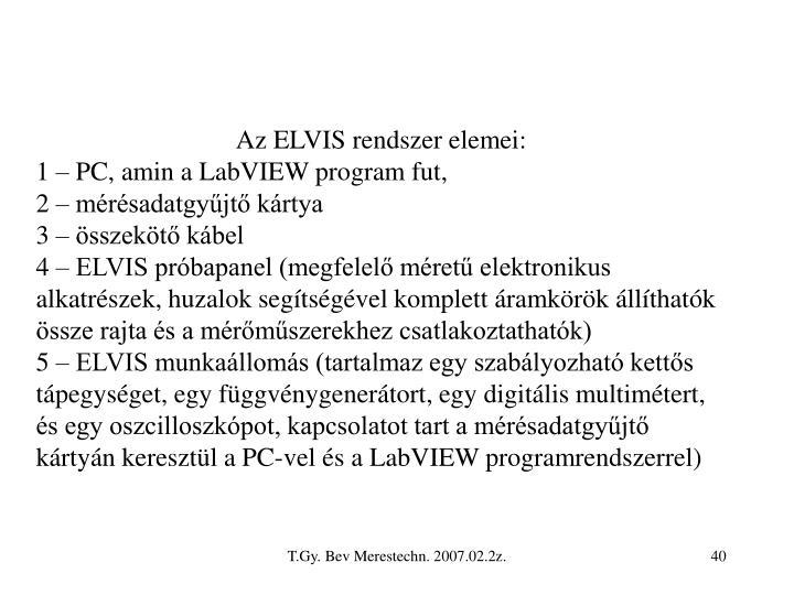 Az ELVIS rendszer elemei: