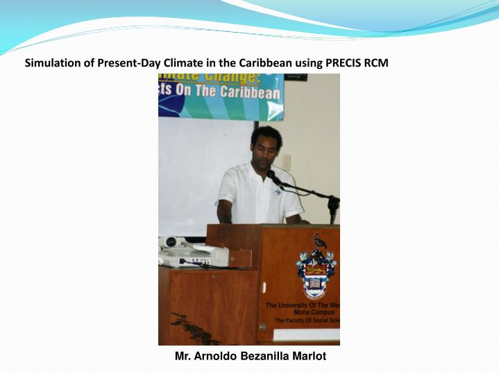 Simulation of present day climate in the caribbean using precis rcm