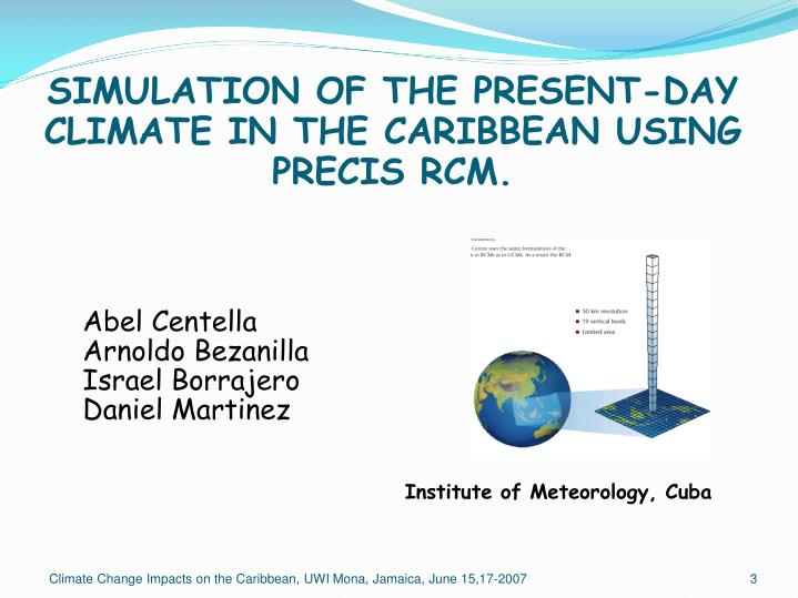 Simulation of the present day climate in the caribbean using precis rcm1