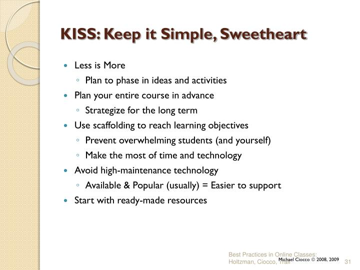 KISS: Keep it Simple, Sweetheart