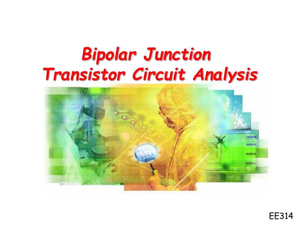 Ppt Bipolar Junction Transistor Circuit Analysis Powerpoint Circuits Example Of Designing Suppose N