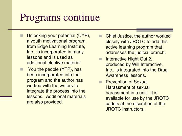 Unlocking your potential (UYP), a youth motivational program from Edge Learning Institute, Inc., is incorporated in many lessons and is used as additional elective material