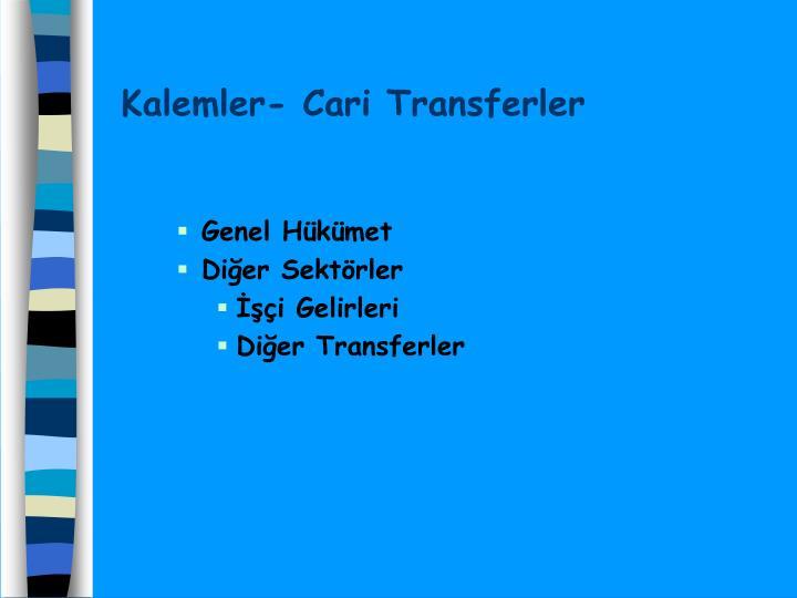 Kalemler- Cari Transferler