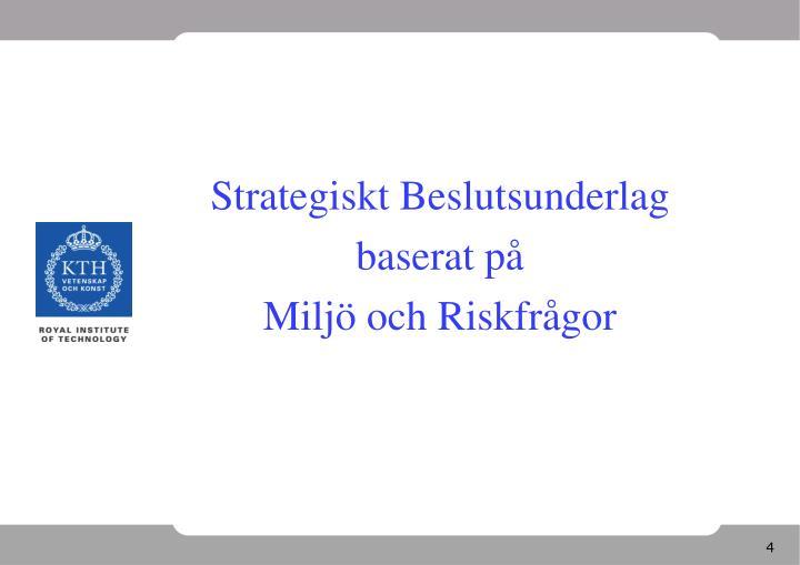 Strategiskt Beslutsunderlag