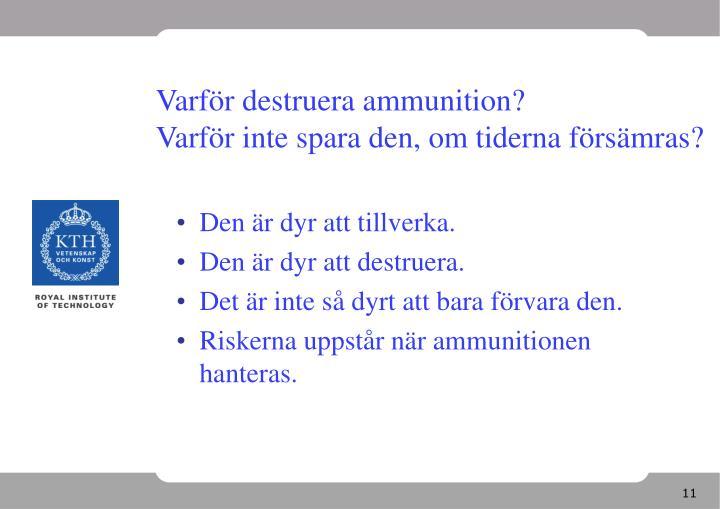Varför destruera ammunition?
