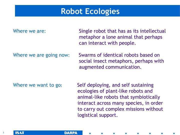 Robot ecologies