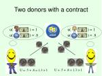 two donors with a contract