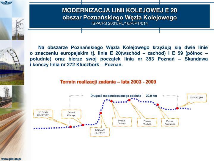 Długość modernizowanego odcinka –   22,0 km