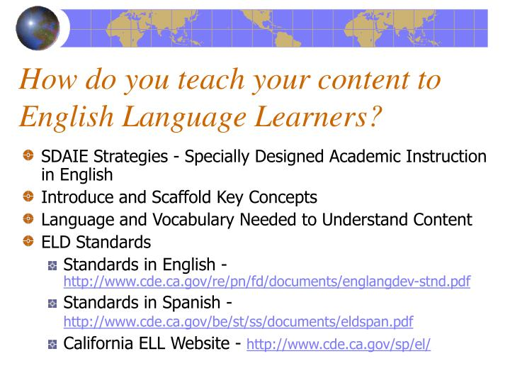 How do you teach your content to English Language Learners?