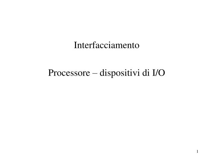 interfacciamento processore dispositivi di i o