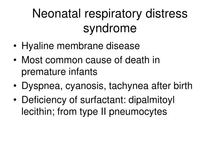 Neonatal respiratory distress syndrome