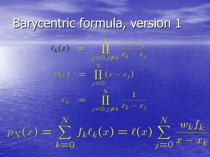 Barycentric formula, version 1