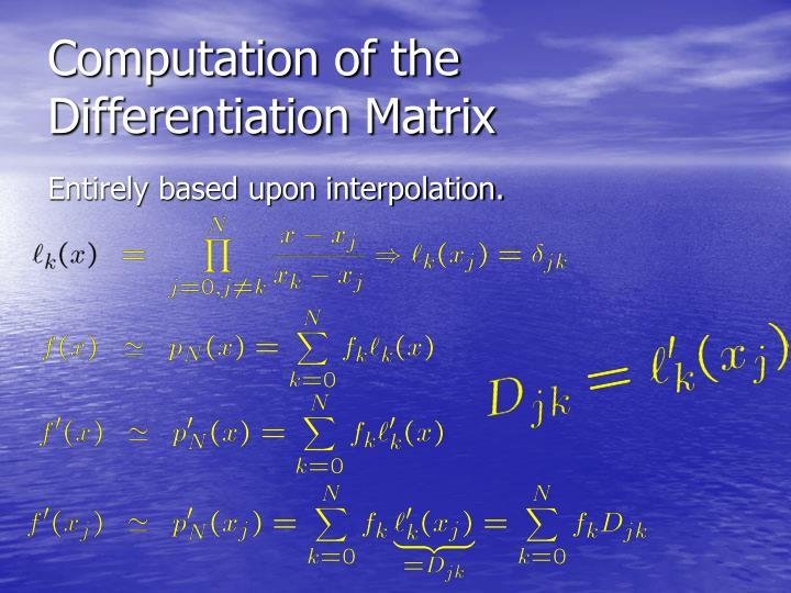 Computation of the Differentiation Matrix