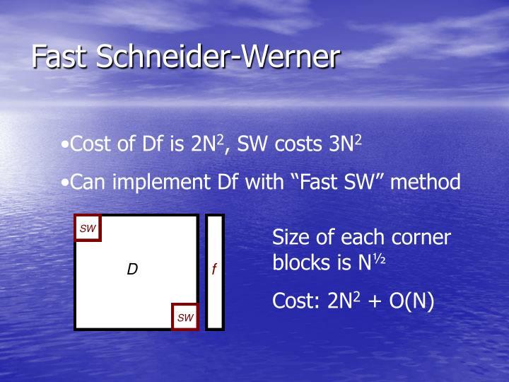 Fast Schneider-Werner