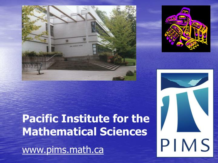Pacific Institute for the Mathematical Sciences