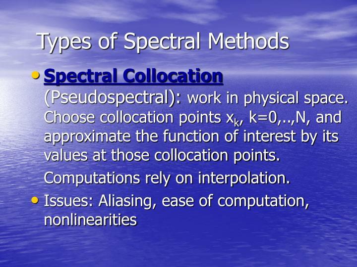 Types of Spectral Methods