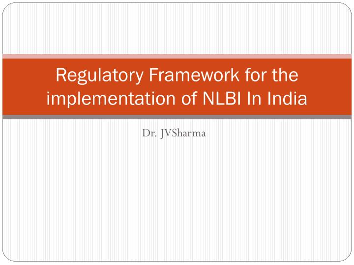 Regulatory framework for the implementation of nlbi in india