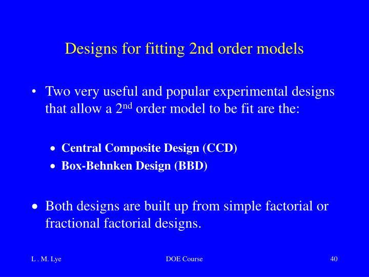 Designs for fitting 2nd order models