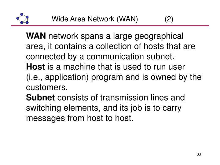 Wide Area Network (WAN)             (2)