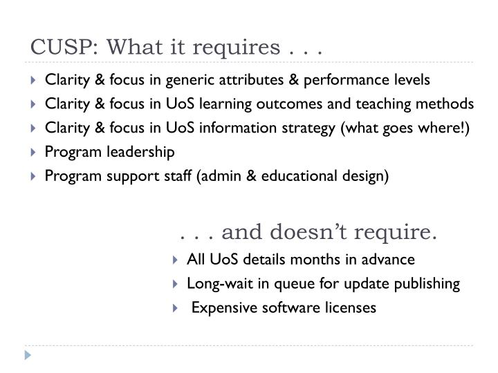 CUSP: What it requires . . .
