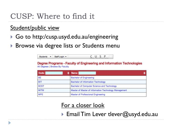 CUSP: Where to find it