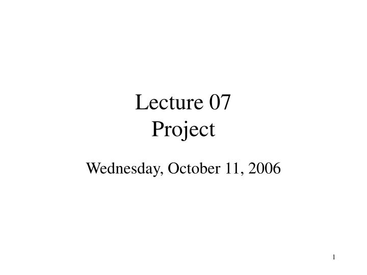 lecture 07 project n.