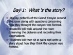 day 1 what s the story