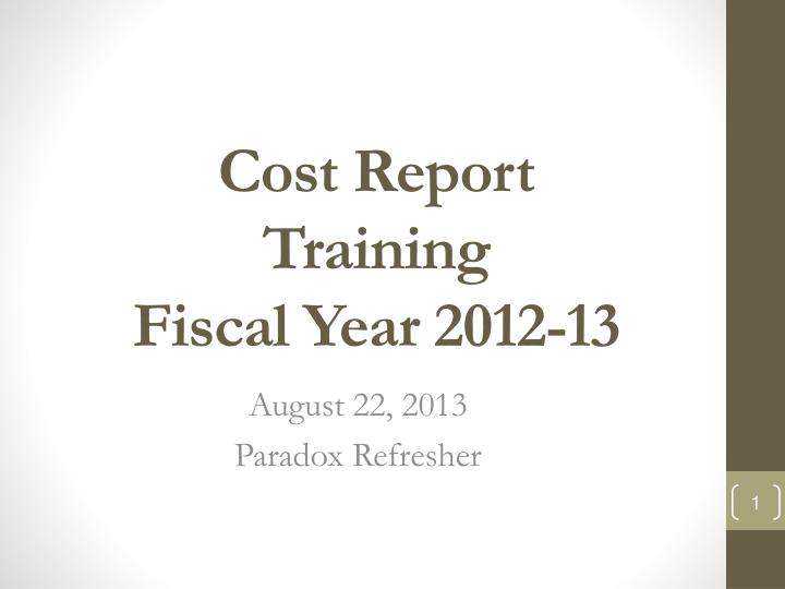 cost report training fiscal y ear 2012 13 n.