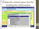 using the control space bar for funding line information
