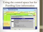 using the control space bar for funding line information1