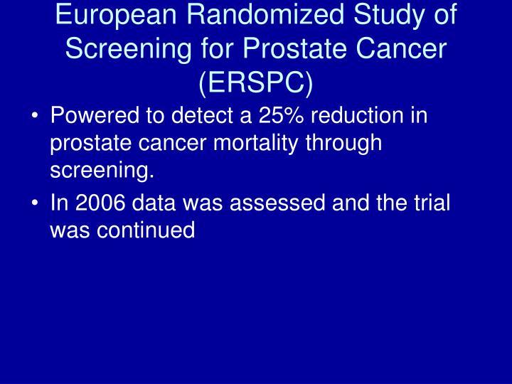 European Randomized Study of Screening for Prostate Cancer (ERSPC)