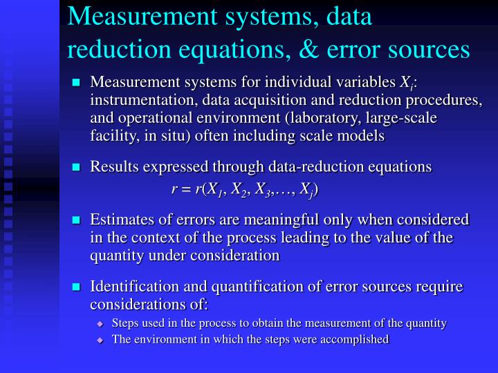 Measurement systems, data reduction equations, & error sources