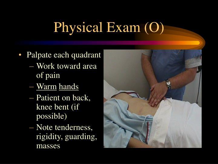 Physical Exam (O)