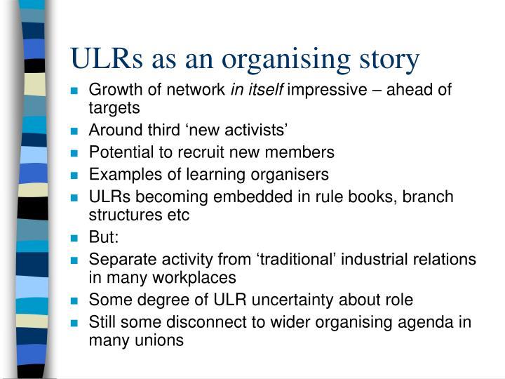 ULRs as an organising story