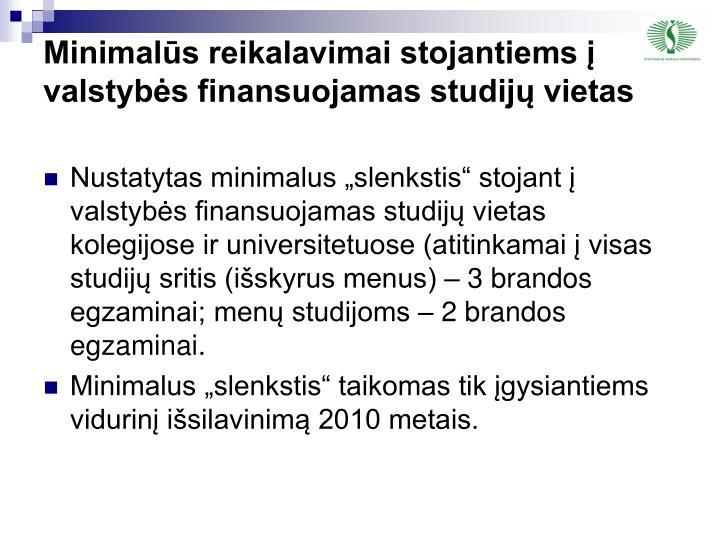 Minimalūs reikalavimai stojantiems į valstybės finansuojamas studijų vietas