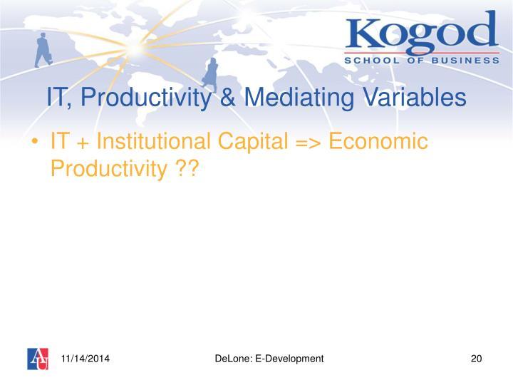 IT, Productivity & Mediating Variables