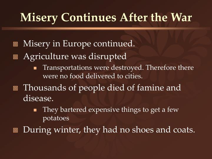 Misery Continues After the War