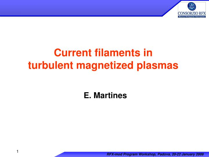 Current filaments in