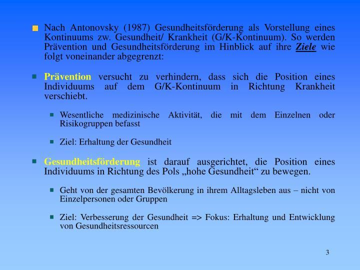 Nach Antonovsky (1987) Gesundheitsförderung als Vorstellung eines Kontinuums zw. Gesundheit/ Krankh...