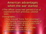 american advantages when the war started